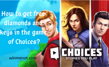 How to get free diamonds and keys in the game of Choices