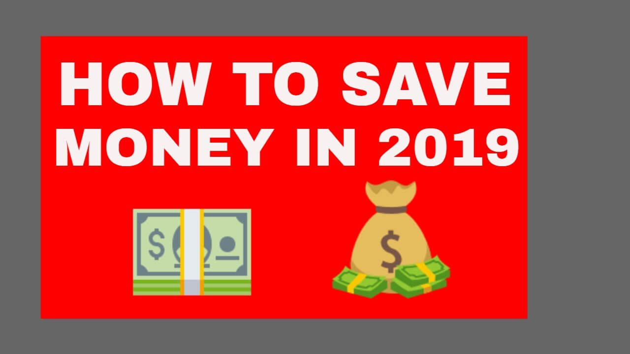 Save Money in 2019