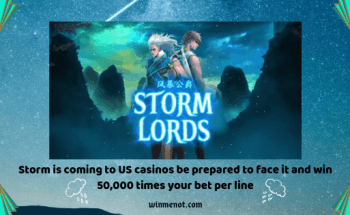 Storm is coming to US casinos be prepared to face it and win 50,000 times your bet per line