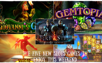 The Five New Slots Games To Enjoy This Weekend