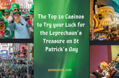 The Top 10 Casinos to Try your Luck for the Leprechaun's Treasure on St Patrick's Day