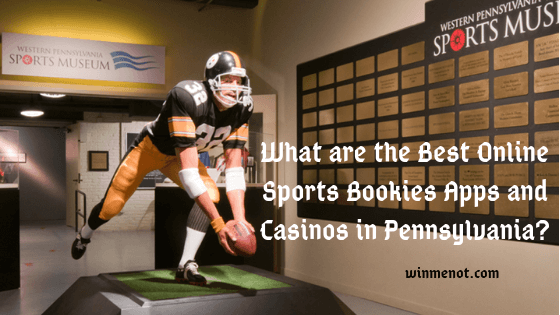What are the Best online Sports Bookies Apps and Casinos in Pennsylvania