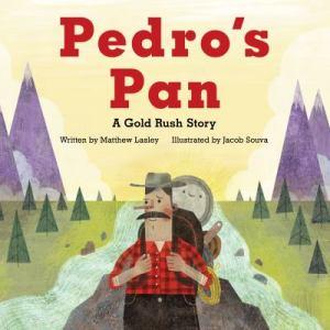 Kids-Pedro's-Pan-A-Gold-Rush-Story
