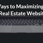 14 Ways to Maximizing Your Real Estate Website