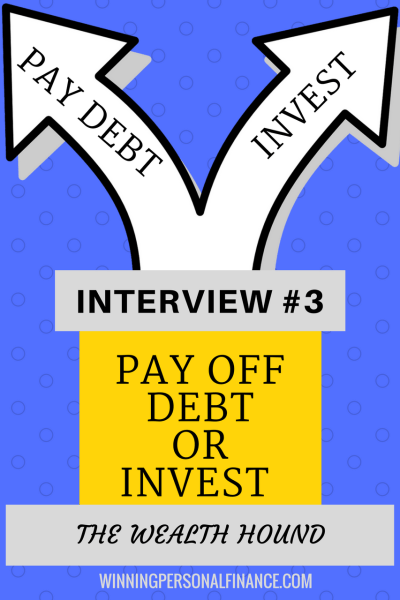 Pay Off Debt or Invest Interview 3