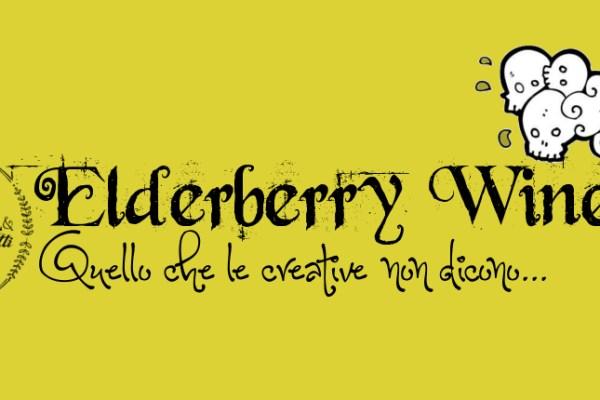 Bla bla bla con Elena Fiore | Elderberry Wine