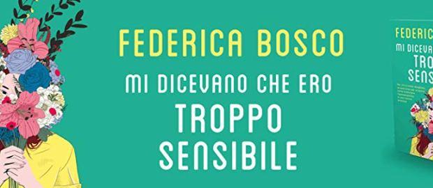 """Recensione """"Mi dicevano che ero troppo sensibile"""", Federica Bosco"""