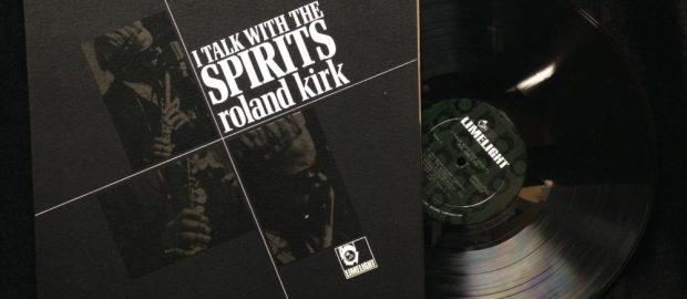 Rahsaan Roland Kirk – Io parlo con gli spiriti.