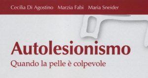 """Recensione """"Autolesionismo"""" , Cecilia Di Agostino, Marzia Fabi & Maria Sneider"""
