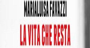 """Recensione """"La vita che resta"""" , Marialuisa Favazzi"""