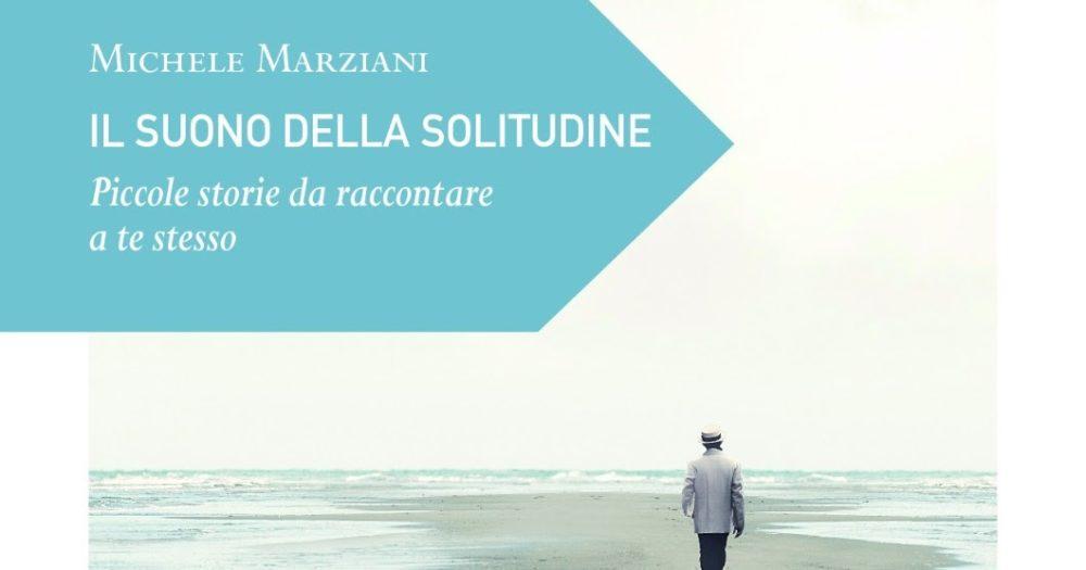 """Recensione + Intervista """"Il suono della Solitudine"""", Michele Marziani"""