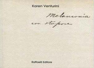 """Segnalazione """"Melanconia con stupore"""" , Karen Venturini"""