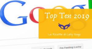 Le ricette più cercate su Google nel 2019!