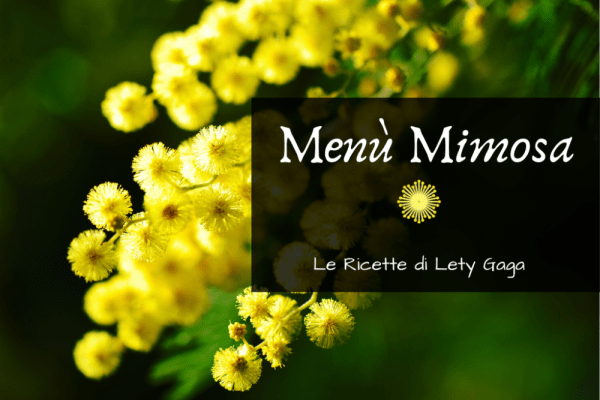 Il menù per la festa della donna: a tutta mimosa!