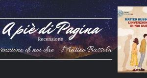 """Recensione """"L'invenzione di noi due"""", Matteo Bussola"""