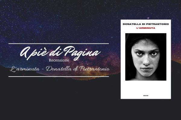 """Recensione """"L'Arminuta"""", Donatella di Pietrantonio"""