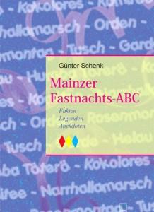 Mainzer Fastnachts-ABC Fakten – Legenden – Anekdoten