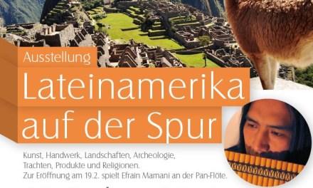 """Ausstellung im Guntersblumer Kulturverein """"Lateinamerika auf der Spur"""""""