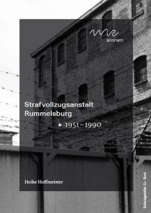 WiR – Wohnen in der Rummelsburger Bucht Nachbarschaftsverein – WiR erinnern - Haftanstalt Rummelsburg 1951–1990