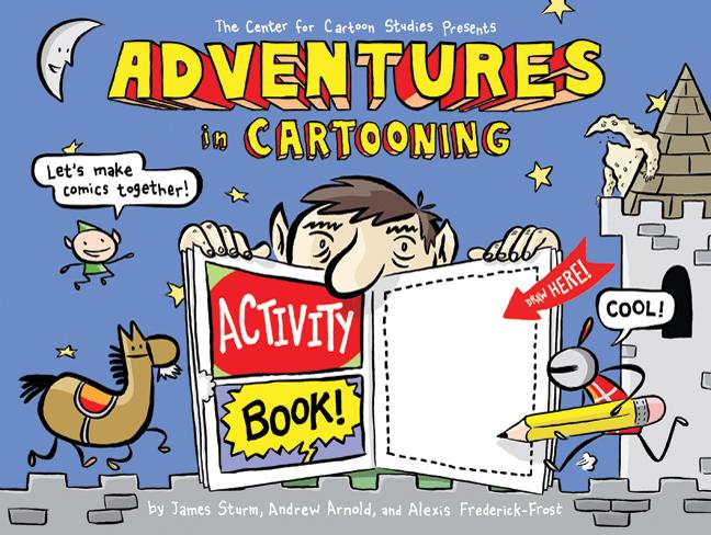 Adventures in Cartooning Activity Book