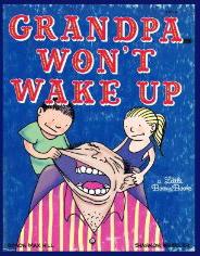Grandpa Won't Wake Up by Simon Max Hill & Shannon Wheeler