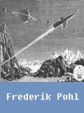 Frederik Pohl, Works of Frederik Pohl