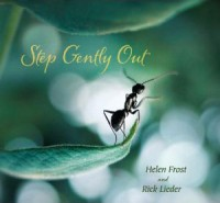 Step Gently Out by Helen Frost and Rick Leider