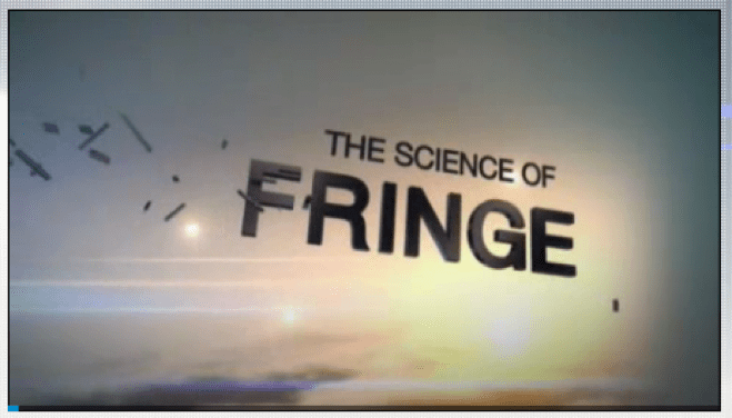screenshot of title card for The Science of Fringe