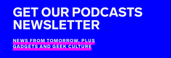 Sign up for our Podcasts newsletter and never miss an episode of Get WIRED, Gadget Lab, and Geek's Guide to the Galaxy.