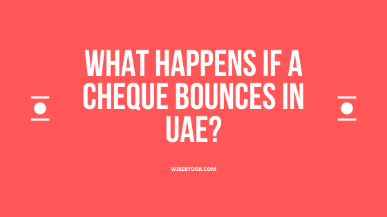 What happens if a Cheque bounces in UAE? Is Cheque bounce a criminal Offence in UAE? What happens when your Cheque bounces? How long a Cheque is valid in UAE?