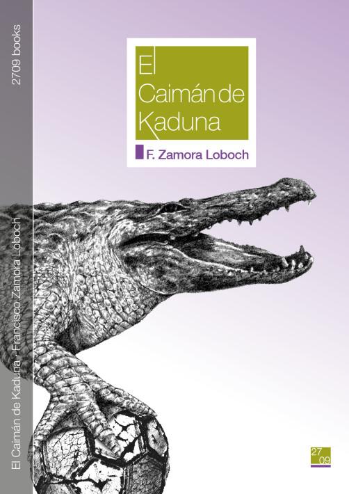 Cubierta -El caimán de Kaduna - F. Zamora Loboch - 2709 books