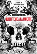 Quién teme a la muerte (2019). Nnedi Okorafor