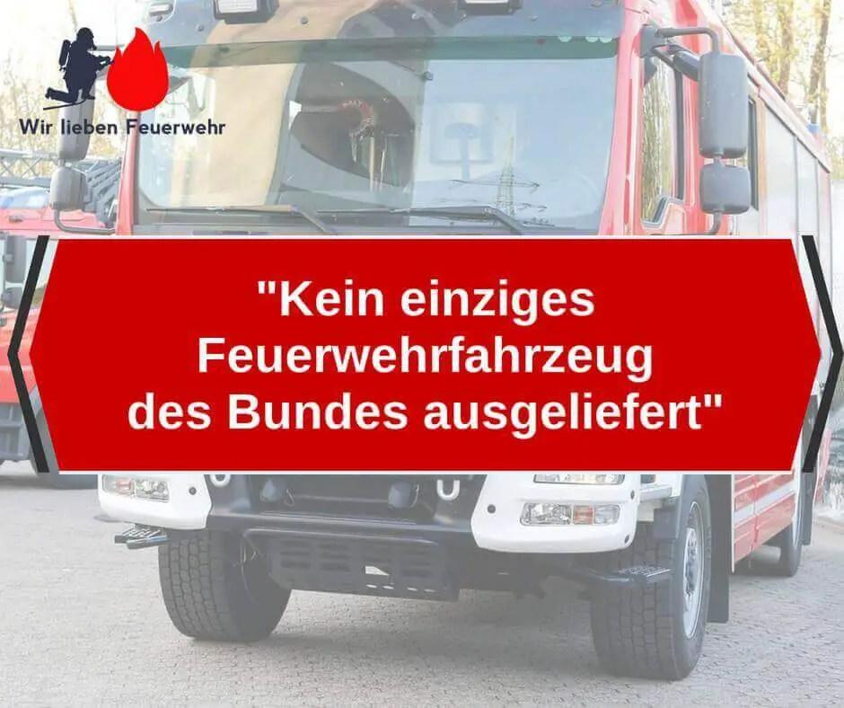 Kein einziges Feuerwehrfahrzeug des Bundes ausgeliefert