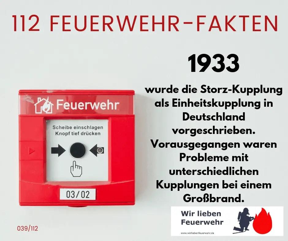 1933 wurde die Storz-Kupplung als Einheitskupplung in Deutschland vorgeschrieben. Vorausgegangen waren Probleme mit unterschiedlichen Kupplungen bei einem Großbrand.