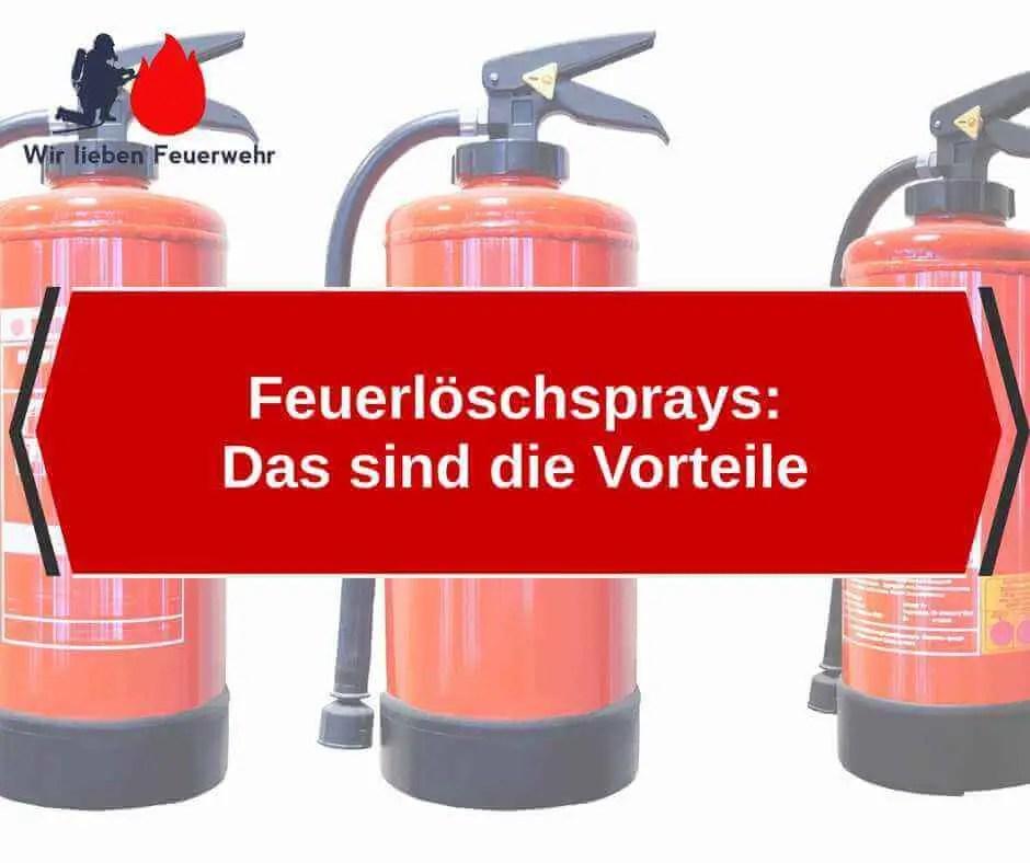 Feuerlöschsprays - das sind die Vorteile