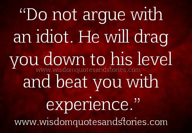 Dont Argue Fool Quote