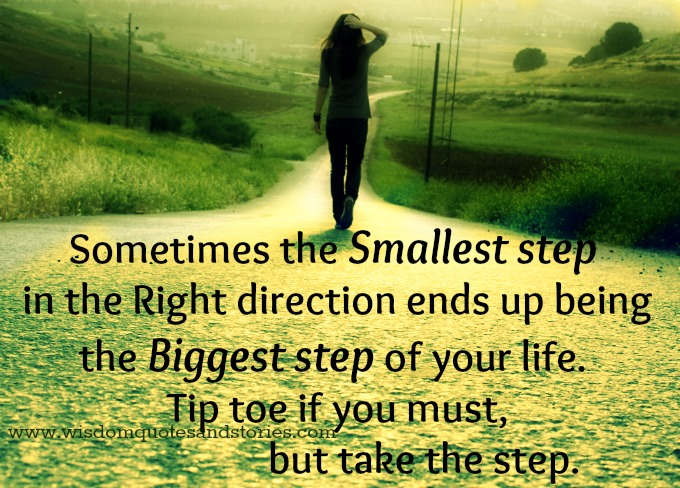 Biggest Step Of Your Life Wisdom Quotes Amp Stories