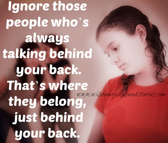 Who Quotes Talk Your Back Behind People About