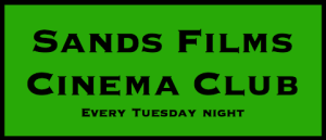 Sands films cinema Club Tuesday