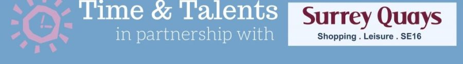 Time and Talents in partnership with Surrey Quays Shopping Centre