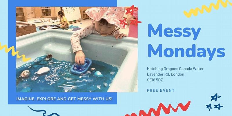 Messy Mondays at HD Canada Water