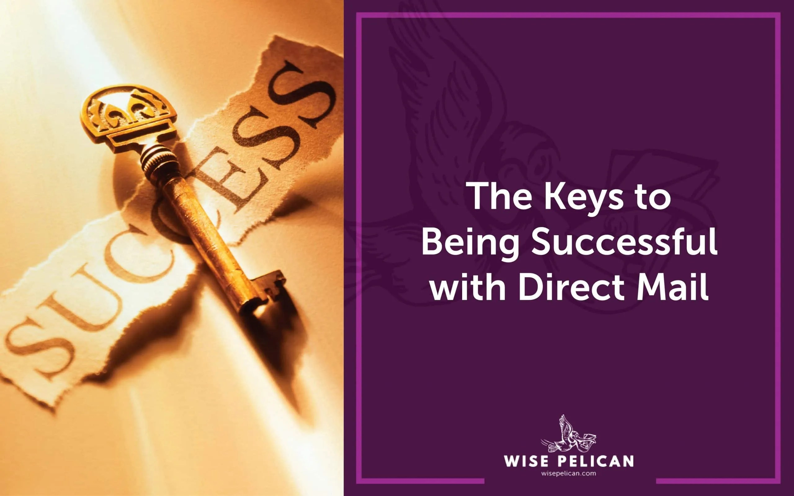 The Keys to Being Successful with Direct Mail