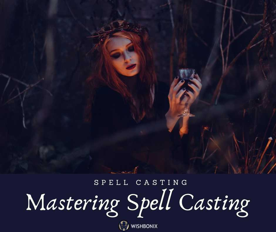 Mastering the Art of Spell Casting