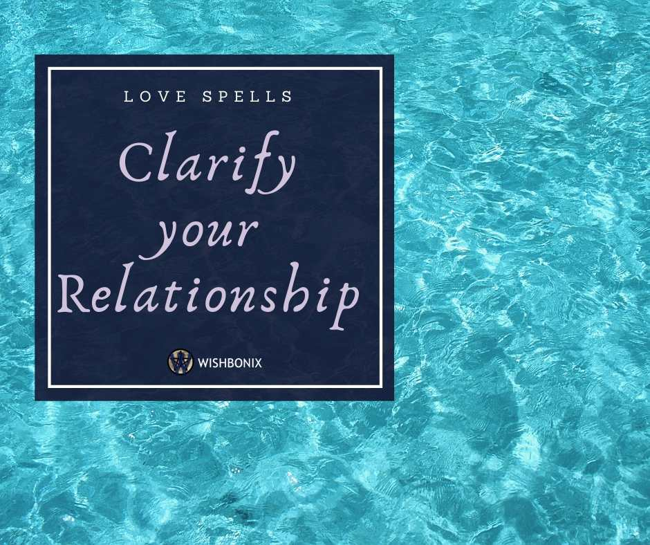 Clarify your Relationship Spell