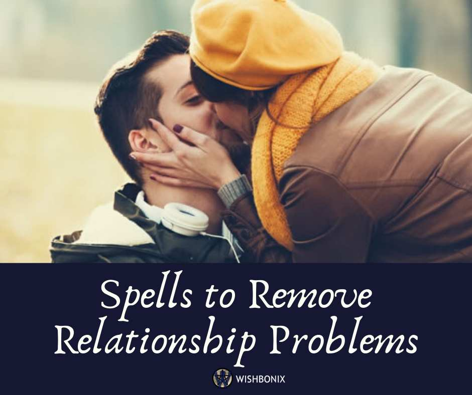 Spells to Remove Relationship Problems