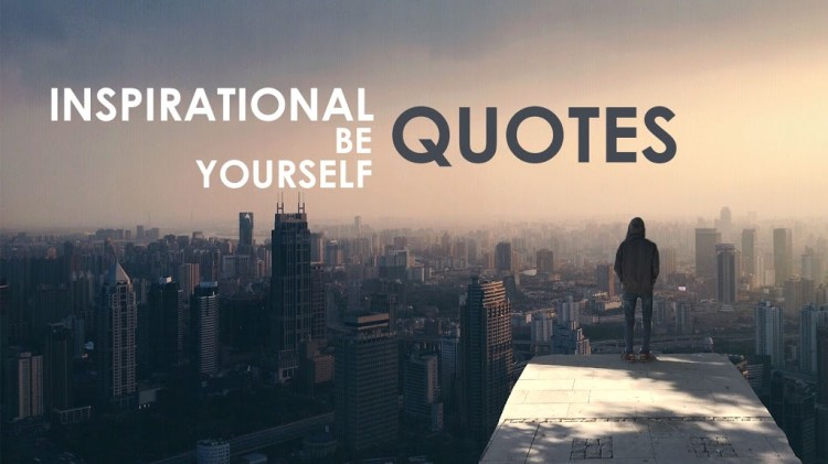 inspirational be yourself quotes
