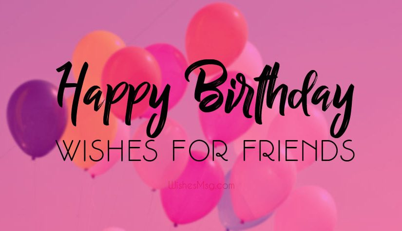 Birthday Wishes For Friend Sweet Inspiring Amp Funny WishesMsg