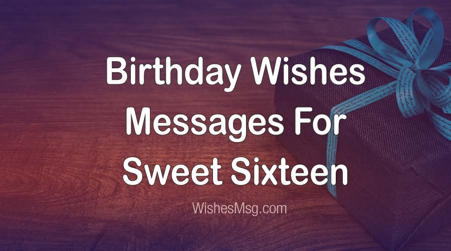 16th Birthday Wishes Amp Messages For Sweet Sixteen WishesMsg