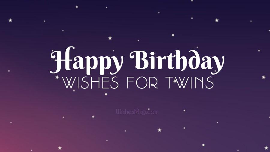 Best Birthday Wishes For Twins Wishesmsg