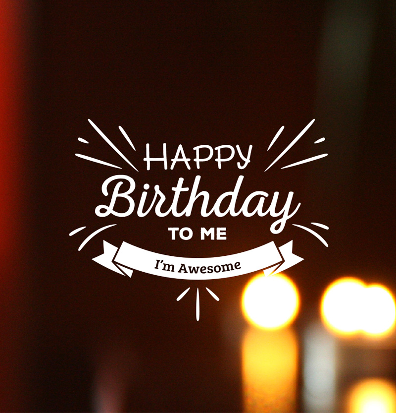 100 Birthday Wishes For Myself Happy Birthday To Me Quotes